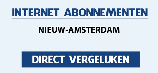 internet vergelijken nieuw-amsterdam